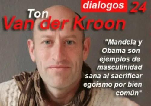 VAN DER KROON - EL RETO DEL HOMBRE y el retorno del Rey: Ton van der Kroon habla de nueva masculinidad y guerreros espirituales