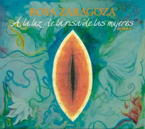 portada luz risa mujeres - A la luz de la risa de las mujeres: nuevo disco de Rosa Zaragoza