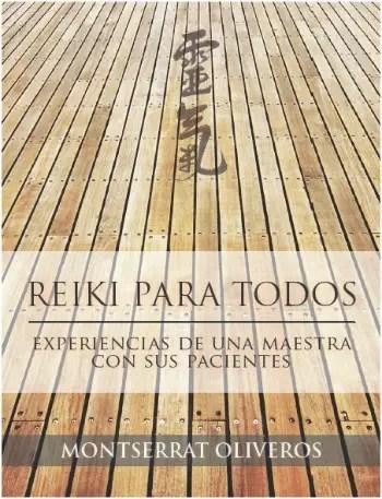 reiki - REIKI PARA TODOS, experiencias de una Maestra con sus pacientes: pdf gratuito