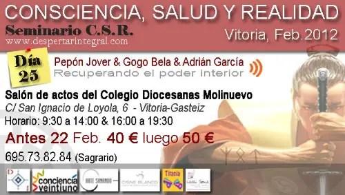 seminario - Seminario Consciencia, Salud y Realidad en Vitoria, 25 de febrero 2012 (y vídeos)