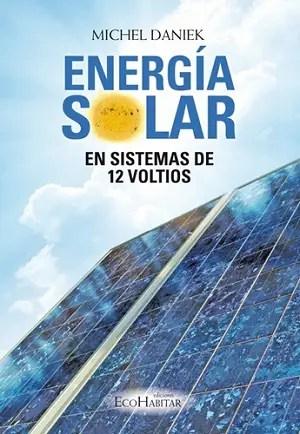Energia solar 12 voltios - Energía solar en sistemas de 12 voltios. Los viernes de Ecología Cotidiana