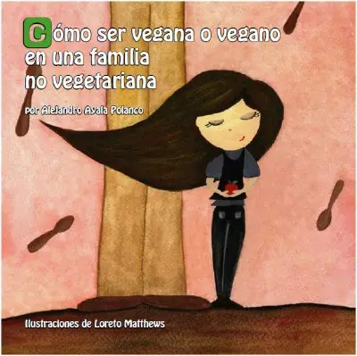 cómo ser vegano en una familia no vegetariana - Cómo ser vegan@ en una familia no vegetariana: pdf
