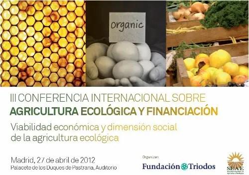 congreso - III Conferencia Internacional de Agricultura ecológica y financiación en Madrid