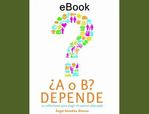 a o b depende - Ya a la venta el E-BOOK que te ayudará a decidir cómo quieres vivir mediante 70 reflexiones