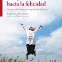 """101pasosfelicidad1 - Ya a la venta """"101 pasos hacia la felicidad"""". Tu lectura para este verano"""