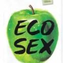 ECOSEX1 - ECO SEX o cómo disfrutar del sexo ecológicamente
