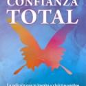 confianza total1 - CONFIANZA TOTAL: ¿qué harías hoy si supieras que no vas a fracasar?