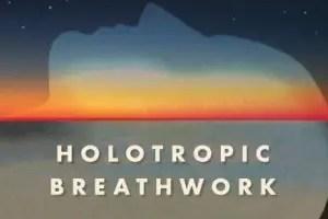 holotropico - Esto es la respiración holotrópica y mi experiencia