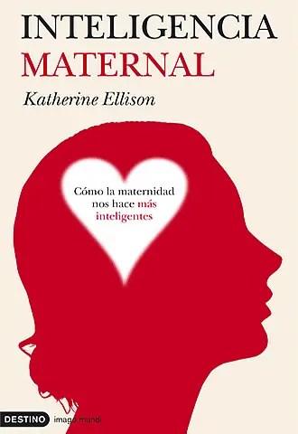 inteligenciamaternal libro - inteligencia maternal Katherine Ellison