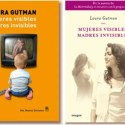 laura gutman - Mujeres visibles, madres invisibles