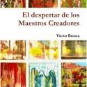 maestros creadores - EL DESPERTAR DE LOS MAESTROS CREADORES: vídeo, libro y entrevista a Victor Brossa