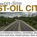 post oil cities - Independizar del petróleo a tu ciudad: workshop on-line Post-Oil Cities del 9 al 23 de diciembre del 2009