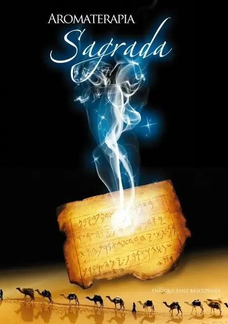 AROMATERAPIA SAGRADA2 - AROMATERAPIA SAGRADA: el uso de los aceites y aromas naturales en la historia espiritual occidental