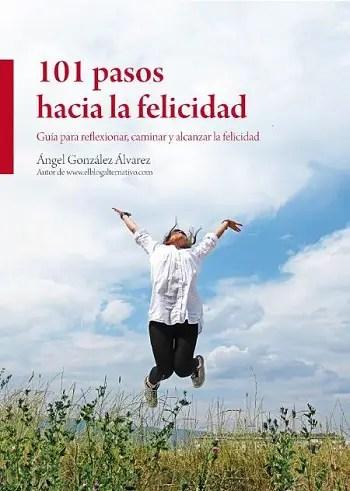 """101 pasos hacia la felicidad portada 350 - Más allá del libro """"Una Nueva Maternidad"""": nuevos proyectos y más"""