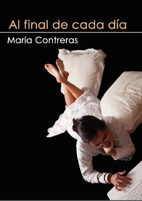 al final de cada día - AL FINAL DE CADA DÍA: inspiradora novela de María Contreras -gratuita en pdf-