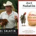 joel salatin - El mejor agricultor del mundo y 4 artículos más