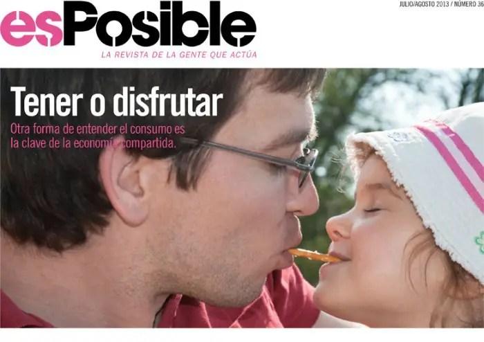 esPosible 36 - ¡NO SOMOS LO QUE TENEMOS! Revista online esPosible nº 36