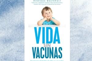 vida sin vacunas - VIDA SIN VACUNAS: experiencias de familias de niños no vacunados (Europa y EEUU)