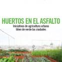 HUERTOS - Huertos en el asfalto: tiñendo de verde la ciudad