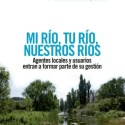 rios - Mi río, tu río, NUESTROS RÍOS: revista online esPosible 47