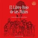"""libro rojo de las niñas - El LIBRO ROJO de las niñas: """"porque es bueno obedecernos, escucharnos y amarnos"""". Entrevista a Cristina Romero"""