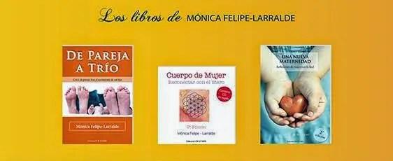 libros - DE PAREJA A TRÍO: crisis de pareja tras el nacimiento de un hijo. Entrevista a Mónica Felipe-Larralde