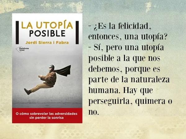 La utopía posible - Jordi Sierra i Fabra