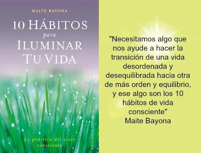 10 hábitos para iluminar tu vida de Maite Bayona