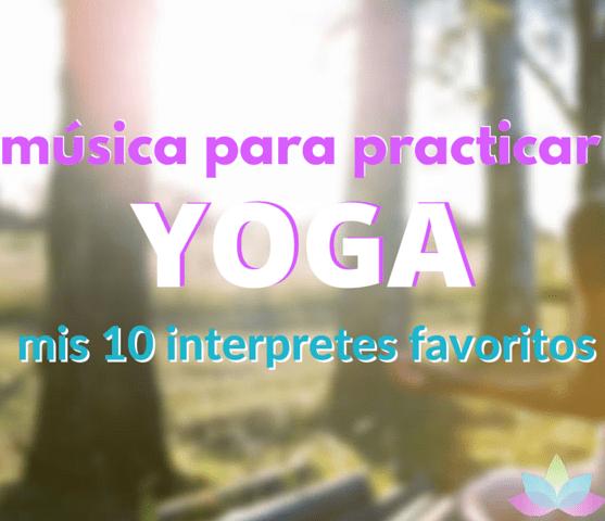 Mi top 10 de intérpretes de música de yoga