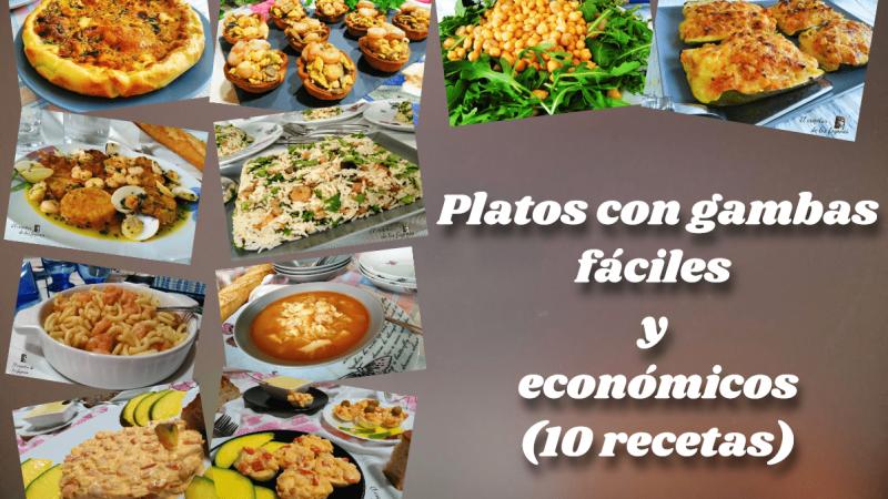 PLATOS CON GAMBAS FÁCILES Y ECONÓMICOS (10 recetas)