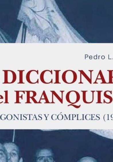 Portada del libro 'Diccionario del franquismo. Protagonistas y cómplices, 1936-1978' de Pedro L. Angosto.   EDITORIAL COMARES