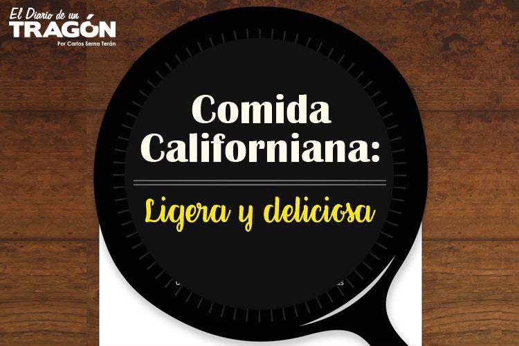 Comida Californiana: Ligera y deliciosa