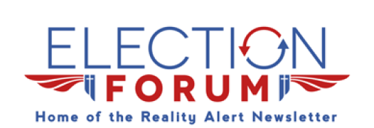 Election Forum Home of the Reality Alert Newsletter