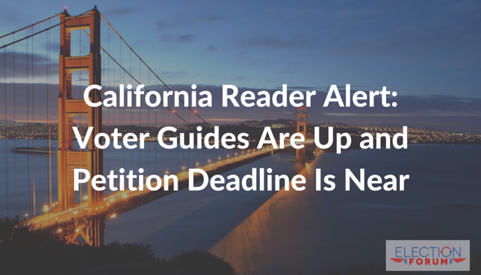 California Reader Alert: Voter Guides Are Up and Petition Deadline Is Near