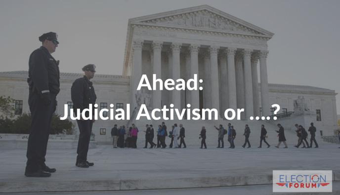 Ahead: Judicial Activism or ….?