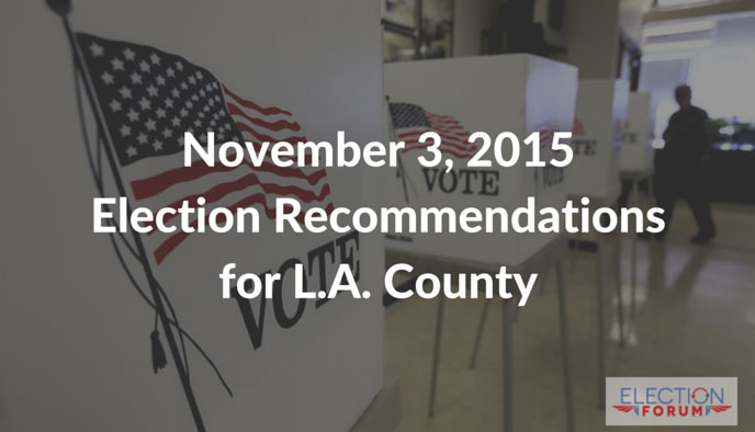 November 3, 2015 Election Recommendations for L.A. County