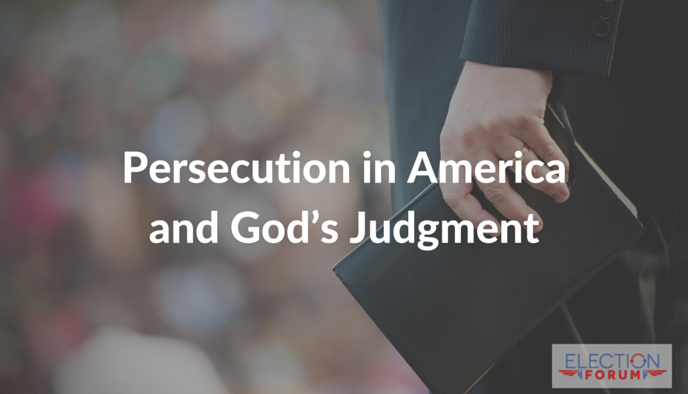 Persecution in America and God's Judgment