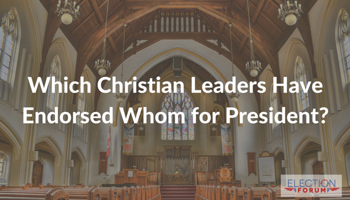Which Christian Leaders Have Endorsed Whom for President?