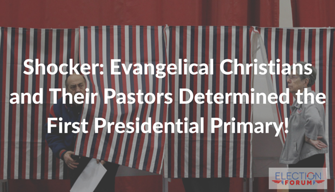 Shocker: Evangelical Christians and Their Pastors Determined the First Presidential Primary!