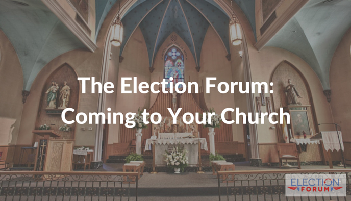 The Election Forum: Coming to Your Church
