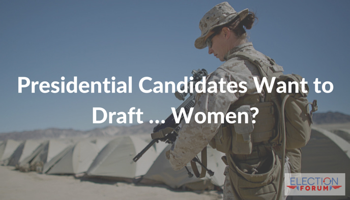 Presidential Candidates Want to Draft … Women?