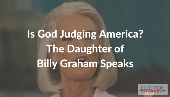 Is God Judging America? The Daughter of Billy Graham Speaks