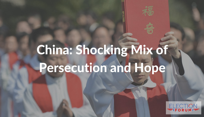 China: Shocking Mix of Persecution and Hope