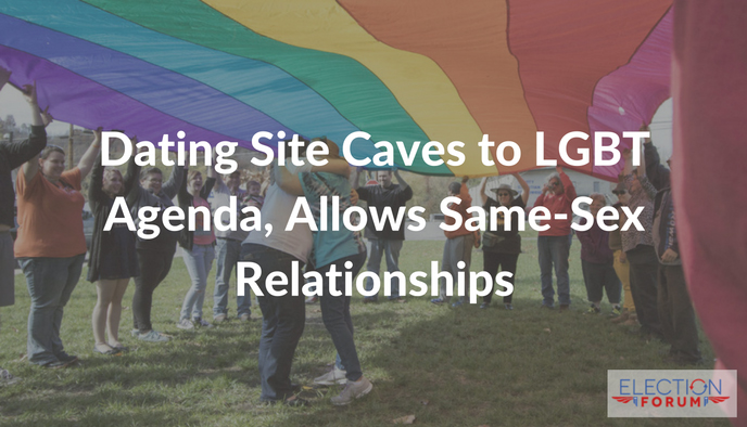 Dating Site Caves to LGBT Agenda, Allows Same-Sex Relationships