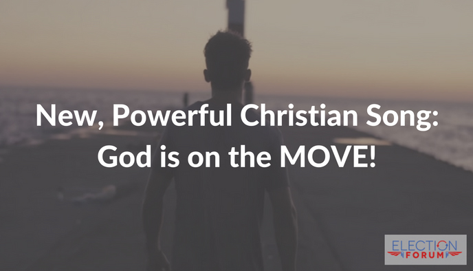New, Powerful Christian Song: God is on the MOVE!
