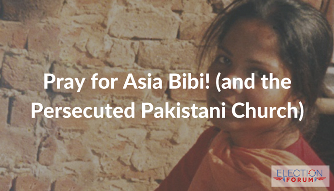 Pray for Asia Bibi! (and the Persecuted Pakistani Church)