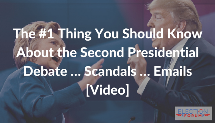 The #1 Thing You Should Know About the Second Presidential Debate … Scandals … Emails [Video]