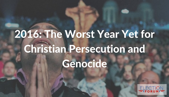 2016: The Worst Year Yet for Christian Persecution and Genocide