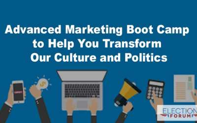 Advanced Marketing Boot Camp to Help You Transform Our Culture and Politics