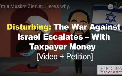 Disturbing: The War Against Israel Escalates – With Taxpayer Money [Video + Petition]